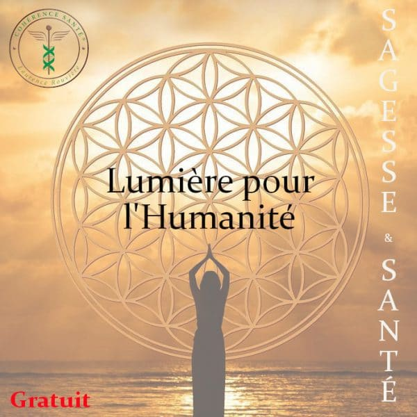 Lumière pour l'Humanité - Sagesse et Santé© par Laurence Rouvière à Béziers