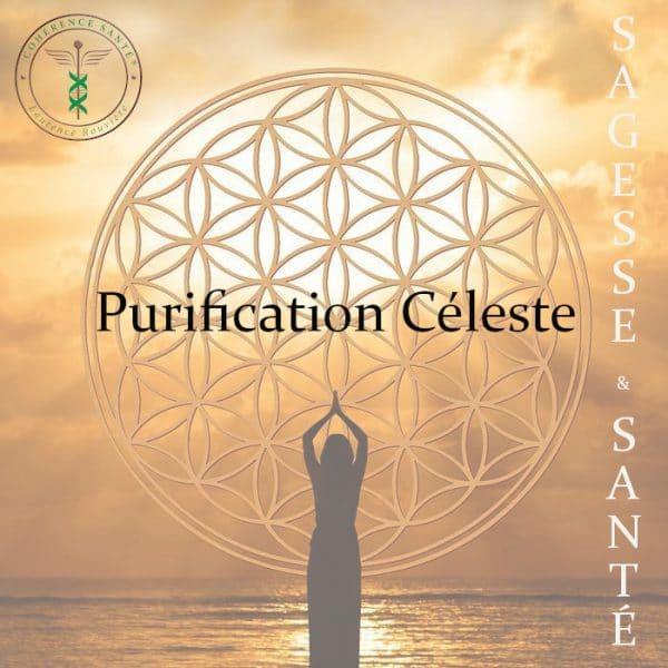 Purification Céleste - Sagesse et Santé© par Laurence Rouvière à Béziers