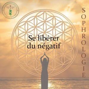 Se libérer du négatif par Laurence Rouvière Sophrologue à Béziers