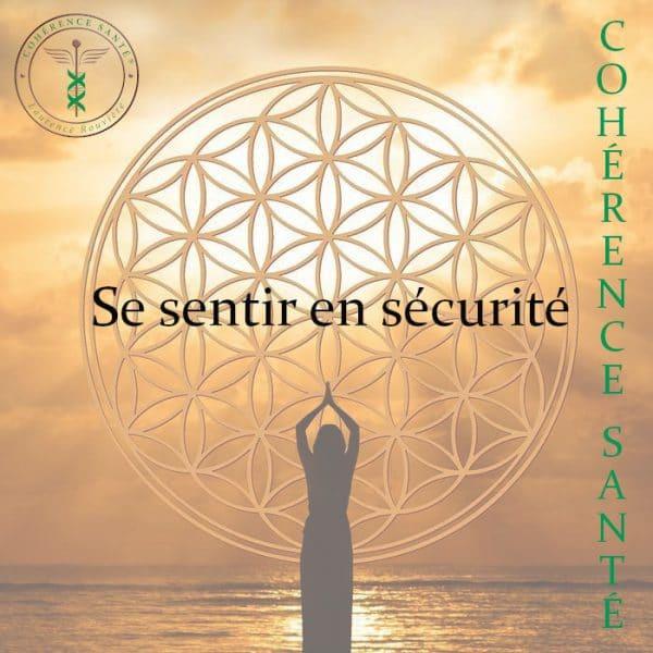 Se sentir en sécurité par Laurence Rouvière - Cohérence Santé® à Béziers
